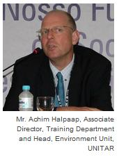 Mr. Achim Halpaap, Associate Director, Training Department and Head, Environment Unit, UNITAR