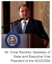 Mr. Omar Ramírez, Secretary of State and Executive Vice President of the NCCCCDM