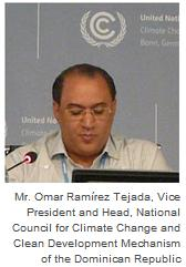 Mr. Omar Ramírez Tejada, Vice President and Head, National Council for Climate Change and Clean Development Mechanism of the Dominican Republic