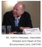 Mr. Achim Halpaap, Associate Director and Head of the Environment Unit, UNITAR