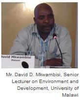 Mr. David D. Mkwambisi, Senior Lecturer on Environment and Development, University of Malawi