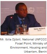 Mr. Ibila Djibril, National UNFCCC Focal Point, Ministry of Environment, Housing and Urbanism, Benin
