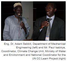 Eng. Dr. Adam Sebbit, Department of Mechanical Engineering (left) and Mr. Paul Isabirye, Coordinator, Climate Change Unit, Ministry of Water and Environment and National Coordinator for the UN CC:Learn Project (right)