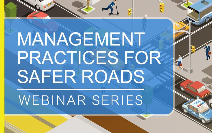 Management Practices for Safer Roads Webinar Series