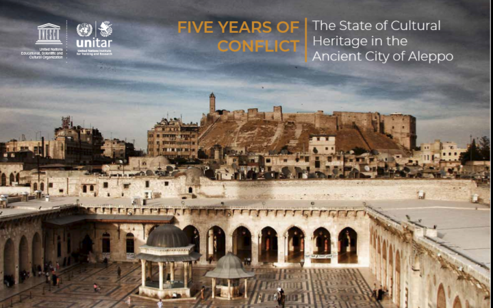 UNITAR and UNESCO release a landmark report on the State of Cultural Heritage in the Ancient City of Aleppo, Syria