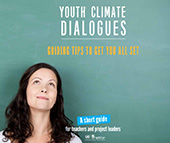 A Guide for Youth Climate Dialogues: Tips to Get You All Set